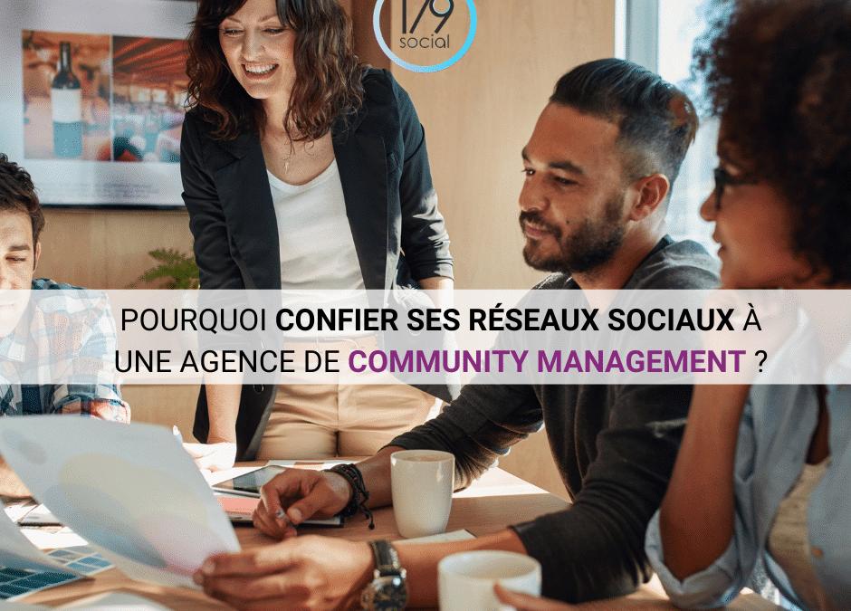 Pourquoi confier ses réseaux sociaux à une agence de community management ?